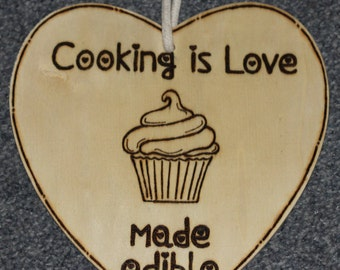 Cooking is Love Made Edible Sign