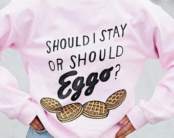 Should I Stay Or Should Eggo? Sweatshirt, Waffle Shirt, Food Shirt, Pun Shirt, Song Lyric Shirt, The Clash Shirt, Stranger Shirt