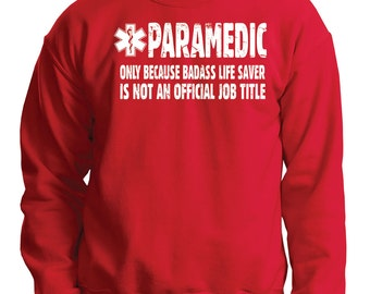 Paramedic Sweatshirt Gift For Paramedic Funny Occupation Sweatshirt