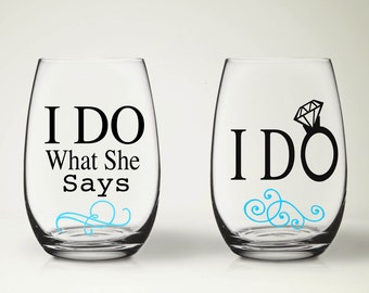 I Do / I Do What She Says Wedding Stemless Wine Glass Set