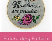 Nevertheless She Persisted, she persisted, modern embroidery pattern, hand embroidery pattern, I Heart Stitch Art, DIY hoop art