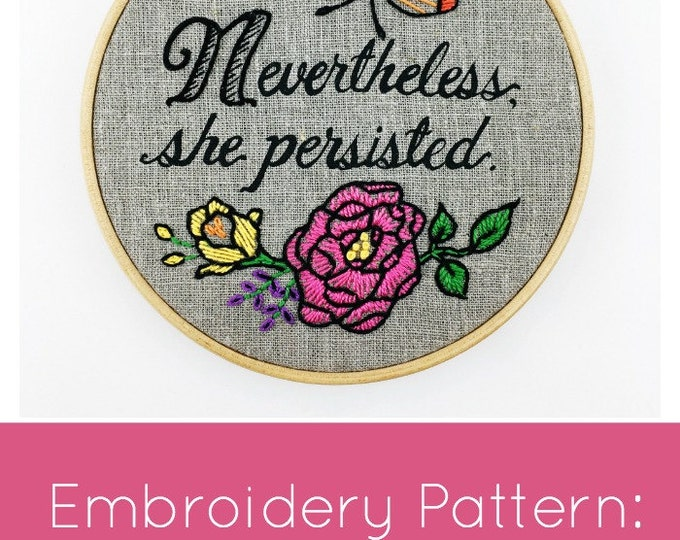 Nevertheless She Persisted Embroidery Pattern - Digital Download