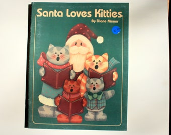 Santa Loves Kittens by Diane Meyer, Christmas Tole Painting Book, Christmas crafts