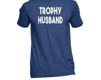 Trophy Husband Shirt - Husband Shirt - Husband T-Shirt - Husband Tshirt - Husband Gift - Hubby Birthday Gift - Husband Anniversary