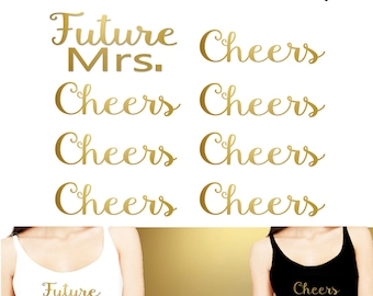 Set of 8 ,1-Future MRS, 7 - Cheers  iron on, Bachelorette Party iron on  for T shirt, Tank Top