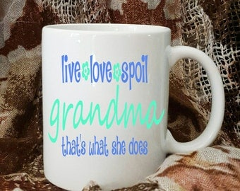 Grandma Coffee Mug Live, Love, Spoil Coffee Mug For Grandma