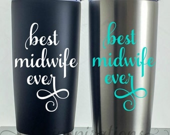 Best Midwife Ever Travel Coffee Mug Gift, Midwife Gift, Midwife