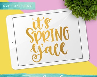 Spring Svg Files / Its Spring Yall Svg Cutting Files / Handlettered SVG for Cricut Silhouette / SCAL Commercial Use