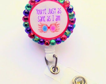 Luna Lovegood Badge Reel, Retractable, Clip, Swivel, Harry Potter, You're Just As Sane As I Am
