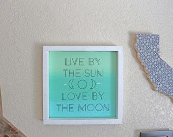 Live By the Sun Love By the Moon Sign- Beachy Boho- Boho Sign- Beach Sign- Bohemian -Moonchild