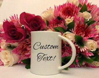 Custom Mug, Custom Coffee Mug, Personalized Mug, Create Your Own Mug