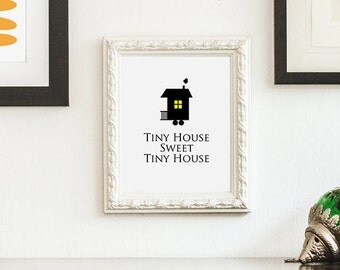 Tiny House Home Sweet Downloadable Print Minimalist Minimalism Art