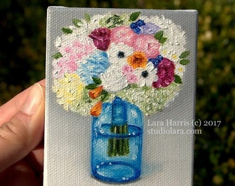 Bright, Cheery Floral in Mason Jar Mini Painting in OIL by Lara ACEO 3x4 Floral Still Life Miniature