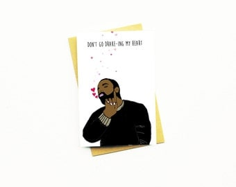 Funny Valentine Card...Drake Card...Anniversary Card...Drake Card...Friend Card...BFF Card...Galentines Card...Don't Go Drake-ing My Heart