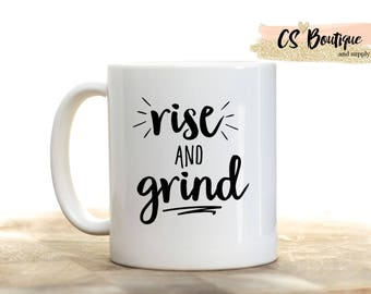 Rise and Grind Coffee Mug, Gift, Tea mug, Coffee cup.