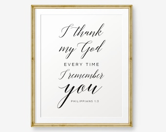 Bible verse printable, Philippians 1:3, I thank my God every time I remember you, Home Decor, Christian wall art, Scripture Printable