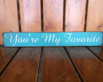 "You're My Favorite 24"" wooden sign - let everyone know who you love!"