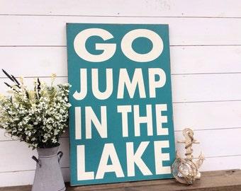 Go Jump In the Lake Sign Lake Sign Lake Decor