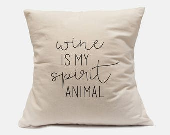 "100% Cotton Canvas Pillow Case ""Wine Is My Spirit Animal"" Funny Pillow Case Wine Pillow Case Wine Quotes Wine Quote"