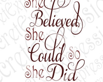 She Believed She Could So She Did Svg, Inspirational Svg, Digital Cutting File, eps, png, jPEG, DXF, SVG Cricut, Svg Silhouette, Print File
