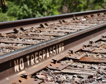 Train Track Photo - No Tresspassing, Infrastructure Photography
