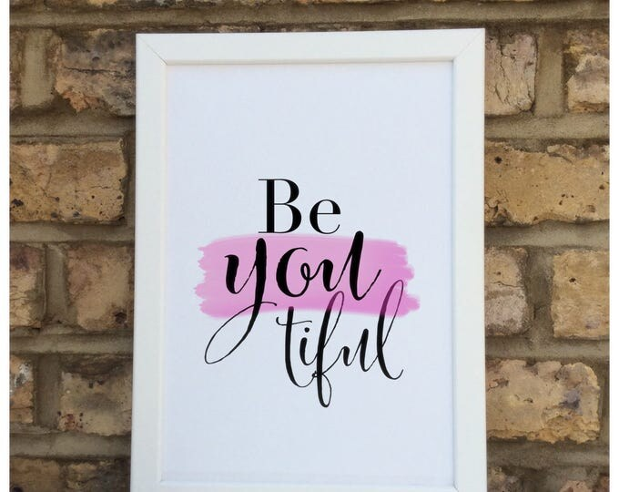 Beyouitful quote Framed Print | Wall quote | Home decor | quotes | prints