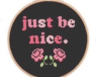 Cross Stitch Kit (Just be nice)