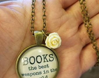 Books the best weapons in the world Necklace, Librarian Necklace, Bookworm Necklace