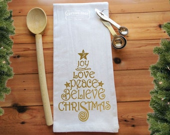 Joy Love Peace Believe Christmas  Flour Sack Towel | Kitchen Towel | Bar Towel | Housewarming Gift