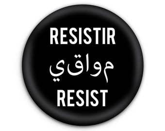 Resistir [Spanish] Yuqawim [Arabic] Resist [English] Pinback Button // Pin // Badge