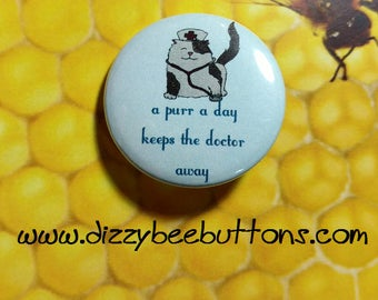 Nurse Kitty Cat says A Purr A Day Keeps The Doctor Away! - Pinback Button - Magnet - Keychain - Cat Cats Kitten Purr Nurse Nursing Doctor Dr