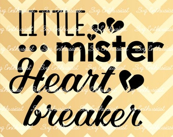 Little Mister Heart Breaker SVG, Heart Breaker Svg, Valentine's day Svg, Broken heart Svg, Baby Boy Svg, Eps, Cut Files, Clip Art, Print,
