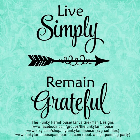 "SVG, & PNG - ""Live Simply, Remain Grateful"""
