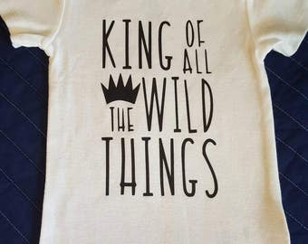 King of All The Wild Things onesie shirt Where the Wild Things Are