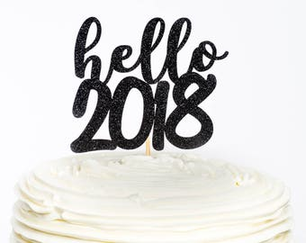 Hello 2018 Cake Topper, New Year Cake Topper, New Year Topper, New Year Party Decor, 2018 Cake Topper, New Years, New Year, Cake Topper