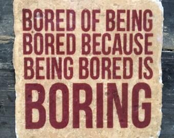 Sherlock Boring Quote Coaster or Decor Accent