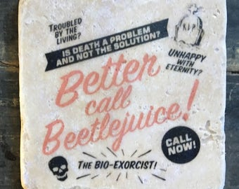 Better Call Beetlejuice Coaster or Decor Accent