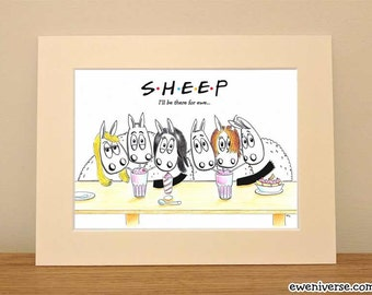 "Cute Friends print, I'll be there for ewe!, mounted 7x5"" print, ready to frame, gifts for him, gifts for her, Friends TV show, sheep gifts"