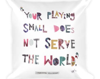 Your playing small does not serve the world: Throw Pillow