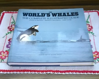 The World's  Whales  The Complete  Illustrated  Guide USA