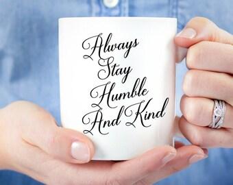 Always Stay Humble and Kind Mug