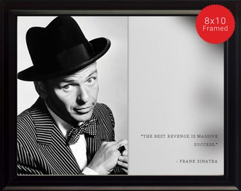 """Frank Sinatra Photo, Picture, Poster or Framed Quote """"The Best Revenge"""" - High Quality Prints, Portrait, Poster, Inspirational Famous Quotes"""