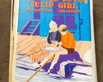 The Little Dutch Tulip Girl Book by Madeline Brandeis (1929)