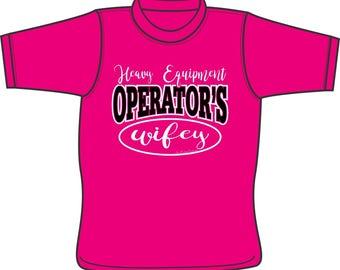 Heavy Equipment Operator's Wifey - T-Shirt