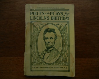 Pieces and Plays for Lincoln's Birthday ~ 1916