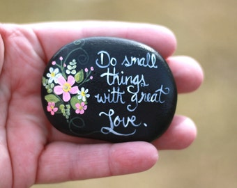 Hand painted inspirational stone - painted rock - painted rock inspirational quote - home decor - painted flowers - garden decor - gift idea