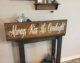 """Wooden Sign Always Kiss Me Goodnight Sign - 11""""x42"""" - Bedroom Rustic Shabby Chic Pallet Wood Art Hand Painted (Item Number PWS0130142)"""