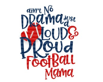 Ain't No Drama Just a Loud and Proud Football Mama SVG Files Football Mom SVG for Silhouette Cut File DXF png Scrapbooking Printable Clipart