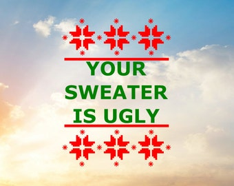 Ugly Sweater SVG, Ugly Sweater Cut File, Ugly Sweater Party, Ugly Christmas Sweater, Ugly Christmas Sweater SVG
