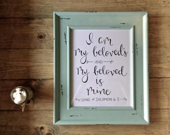 Hand Lettered Print - I am my beloved's and my beloved is mine - Song of Solomon